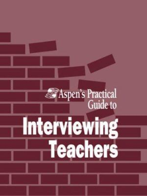 Aspen Practical Gde to Interview Teachers 9780834204539