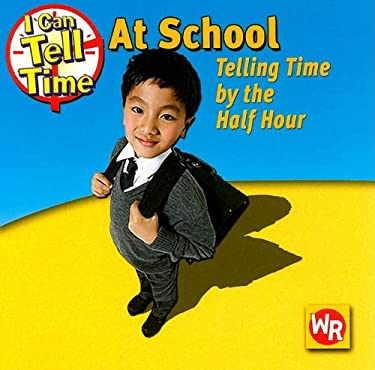 At School: Telling Time by the Half Hour 9780836883954