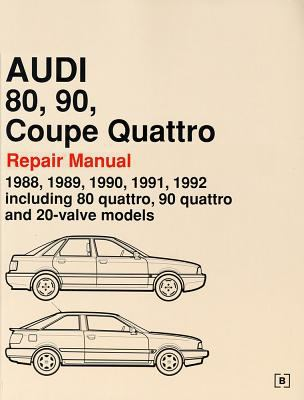 Audi 80, 90, Coupe Quattro Official Factory Repair Manual: 1988-1992: Including 80 Quattro, 90 Quattro and 20-Valve Models