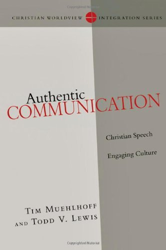Authentic Communication : Christian Speech Engaging Culture