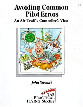 Avoiding Common Pilot Errors: An Air Traffic Controller's View 9780830624348
