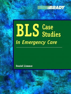 BLS Case Studies in Emergency Care 9780835953894