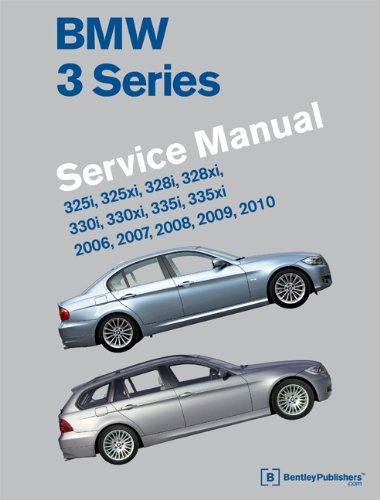 BMW 3 Series (E90, E91, E92, E93) Service Manual: 2006, 2007, 2008, 2009, 2010: 325i, 325xi, 328i, 328xi, 330i, 330xi, 335i, 335xi 9780837616858