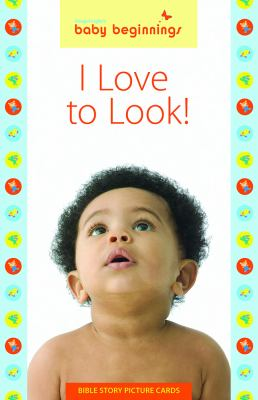 Baby Beginnings: I Love to Look! 9780830746705