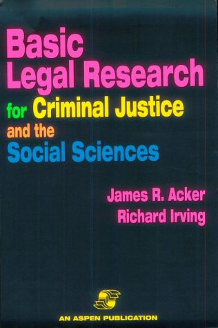 Basic Legal Research for Criminal Justice and the Social Sciences 9780834210134