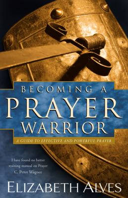 Becoming a Prayer Warrior 9780830731282