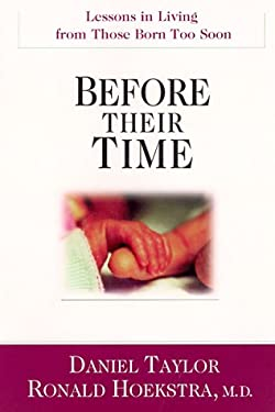 Before Their Time: Lessons in Living from Those Born Too Soon 9780830822652
