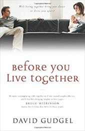 Before You Live Together: Will Living Together Bring Your Closer or Drive You Apart? 3619678