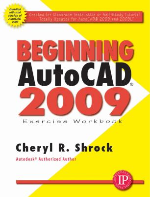 Beginning AutoCAD 2009: Exercise Workbook [With DVD] 9780831133597