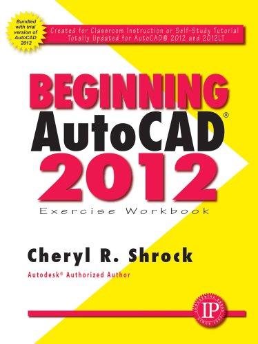 Beginning AutoCAD 2012 Exercise Workbook