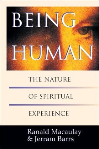 Being Human: The Nature of Spiritual Experience 9780830815029
