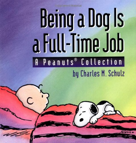 Being a Dog Is a Full-Time Job 9780836217469