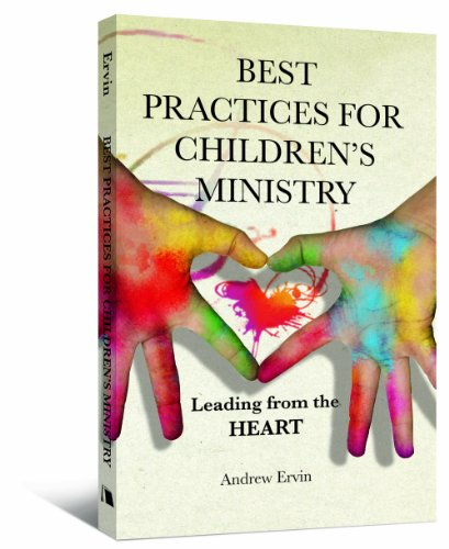 Best Practices for Children's Ministry: Leading from the Heart 9780834125568
