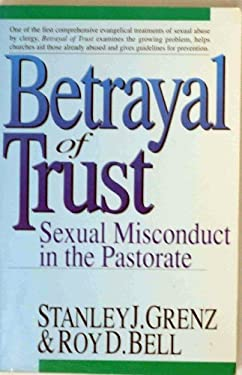 Betrayal of Trust: Sexual Misconduct in the Pastorate 9780830818570