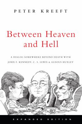 Between Heaven and Hell: A Dialog Somewhere Beyond Death with John F. Kennedy, C. S. Lewis & Aldous Huxley 9780830834808