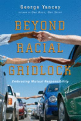 Beyond Racial Gridlock: Embracing Mutual Responsibility 9780830833764