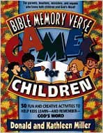 Bible Memory Verse Games for Children: 50 Fun and Creative Activities to Help Kids Learn--And Remember--God's Word 9780834115392