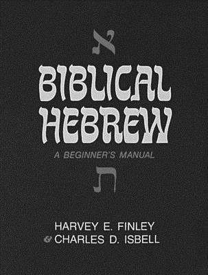 Biblical Hebrew: A Beginner's Manual 9780834103504