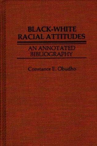 Black-White Racial Attitudes: An Annotated Bibliography 9780837185828