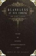Blameless at His Coming and Other Sermons: By the Board of General Superintendents, Church of the Nazarene (2005-2009) 9780834124486