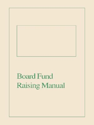 Board Fund Raising Manual 9780834204058
