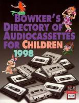 Bowker's Directory of Audiocassettes for Children 9780835240604