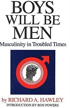 Boys Will Be Men: Masculinity in Troubled Times 9780839711940