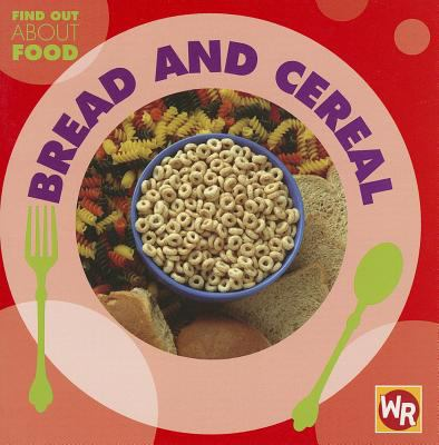 Bread and Cereal 9780836882575