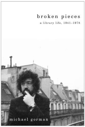 Broken Pieces: A Library Life, 1941-1978 9780838911044