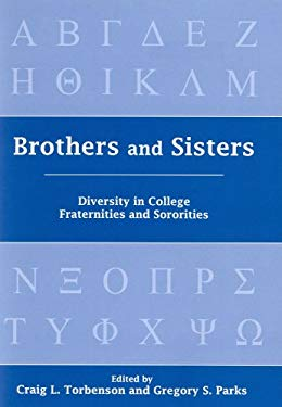 Brothers and Sisters: Diversity in College Fraternities and Sororities 9780838641941