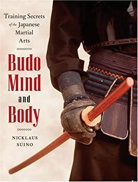 Budo Mind and Body: Training Secrets of the Japanese Martial Arts 9780834805682