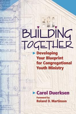 Building Together: Developing Your Blueprint for Congregational Youth Ministry 9780836191899