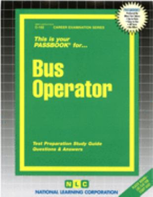 Bus Operator: Test Preparation Study Guide, Questions & Answers 9780837301020