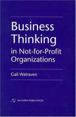 Business Thinking in for Not-For-Profit Organizations 9780834204249