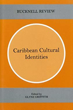 Caribbean Cultural Identities (Bucknell Review, Volume 44, Number 2) 9780838754757
