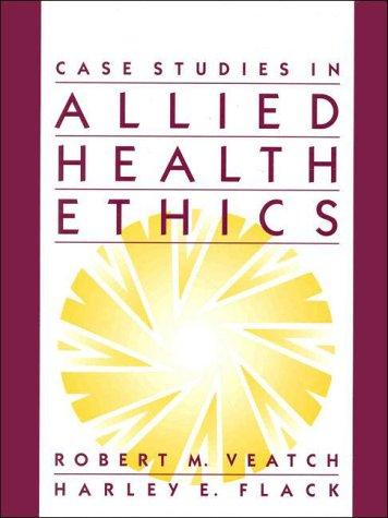 Case Studies in Allied Health Ethics 9780835949958
