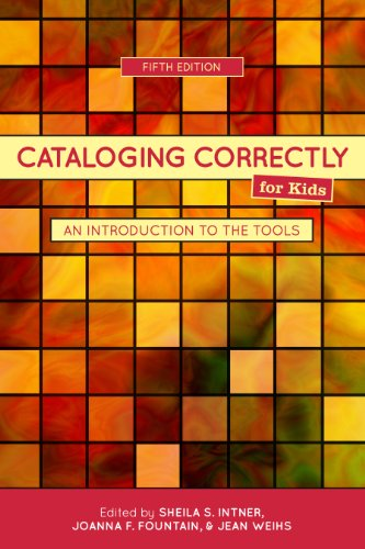 Cataloging Correctly for Kids: An Introduction to the Tools 9780838935897