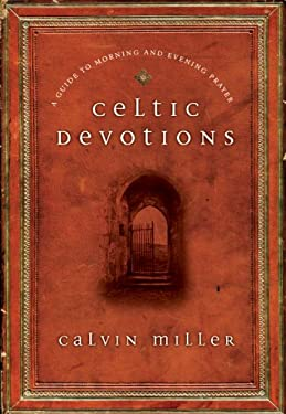 Celtic Devotions: A Guide to Morning and Evening Prayer 9780830835058