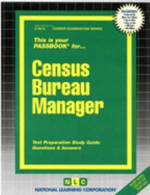 Census Bureau Manager: Test Preparation Study Guide, Questions & Answers 9780837335155