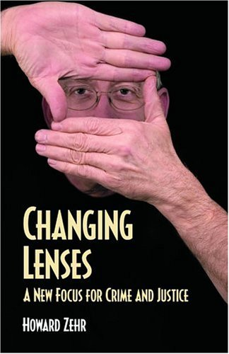 Changing Lenses: A New Focus for Crime and Justice 9780836135121