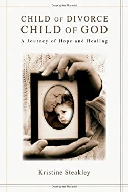 Child of Divorce, Child of God: A Journey of Hope and Healing 9780830834716