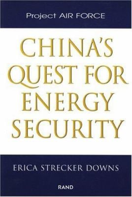 China's Quest for Energy Security 9780833028846