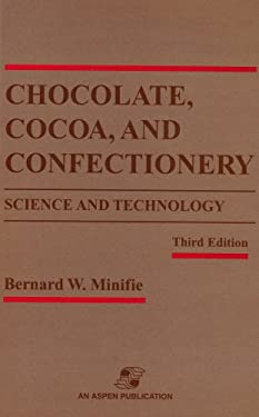 Chocolate, Cocoa and Confectionery: Science and Technology 9780834213012