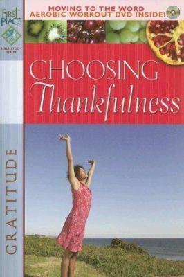 Choosing Thankfulness: Gratitude [With DVD] 9780830738182