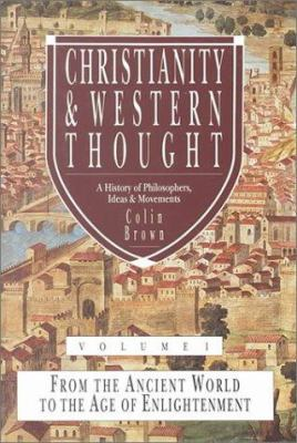 Christianity & Western Thought: A History of Philosophers, Ideas, & Movements 9780830817528