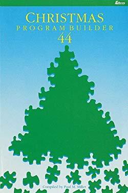Christmas Program Builder No. 44 9780834195219