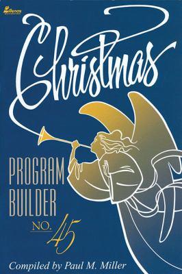 Christmas Program Builder No. 45 9780834193789