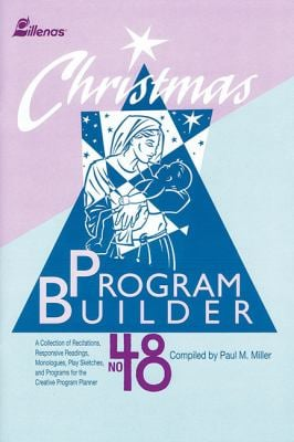 Christmas Program Builder No. 48: Collection of Graded Resources for the Creative Program Planner 9780834193550