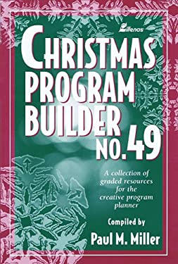 Christmas Program Builder No. 49: Collection of Graded Resources for the Creative Program Planner 9780834195318