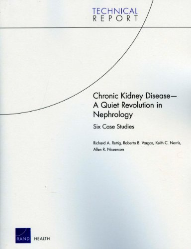 Chronic Kidney Disease: A Quiet Revolution in Nephrology: Six Case Studies 9780833049728